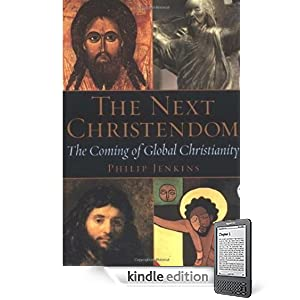 The Next Christendom: The Coming of Global Christianity bu Philip Jenkins, via Amazon