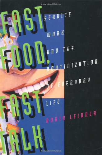 Fast Food, Fast Talk: Service Work and the Routinization...
