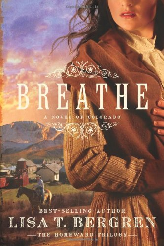 Image of Breathe: A Novel of Colorado (The Homeward Trilogy)