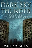 Dark Sky Thunder: Walking in the Rain 4