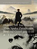 img - for Greatest Works of Friedrich Nietzsche: Human, All Too Human, Thus Spake Zarathustra, Beyond Good and Evil & The Antichrist book / textbook / text book