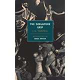 The Singapore Grip (New York Review Books Classics) ~ J. G. Farrell