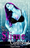 img - for My Sexy Slime Girlfriend (Monster Girl Romance Erotica) (My Sexy Monster Girlfriend Book 2) book / textbook / text book