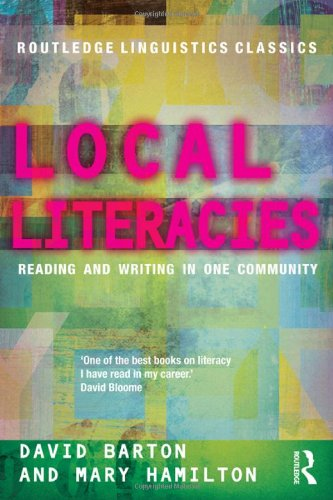 Local Literacies: Reading and Writing in One Community (Routledge Linguistics Classics)