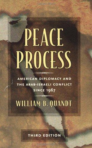 Peace Process: American Diplomacy and the Arab-Israeli...