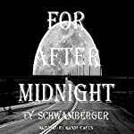 For After Midnight | Ty Schwamberger