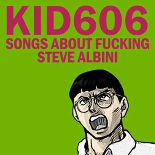 Songs About Fucking Steve Albini
