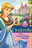 Cinderella: The Great Mouse Mistake (Disney Princess Chapter Book)