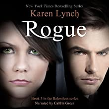 Rogue: Relentless, Book 3 Audiobook by Karen Lynch Narrated by Caitlin Greer
