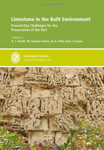 Limestone In The Built Environment: Present-Day Challenges For The Preservation Of The Past - Special Publication 331 (Geological Society Special Publication)