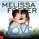 Stroke of Love: Love in Bloom: The Remingtons, Book 2 | Melissa Foster