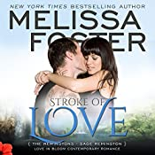 Stroke of Love: Love in Bloom: The Remingtons, Book 2   Melissa Foster