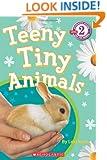 Scholastic Reader Level 2: Teeny Tiny Animals