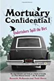 Mortuary confidential : undertakers spill the dirt