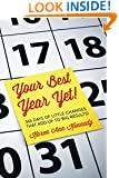 Your Best Year Yet!: 365 days of little changes that add up to big results!