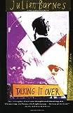 Talking It Over (0394222989) by Barnes, Julian