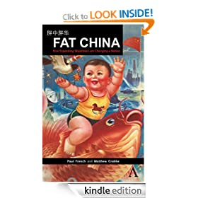 Fat China: How Expanding Waistlines are Changing a Nation (China in the 21st Century)