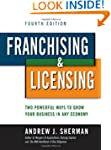Franchising & Licensing: Two Powerful...