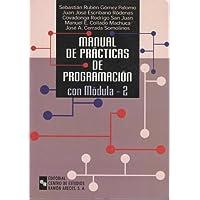 Manual de prácticas de programación con Módula-2: Libro y CD-ROM (Manuales)