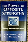 The Power of Opposite Strengths: Making Relationships Work
