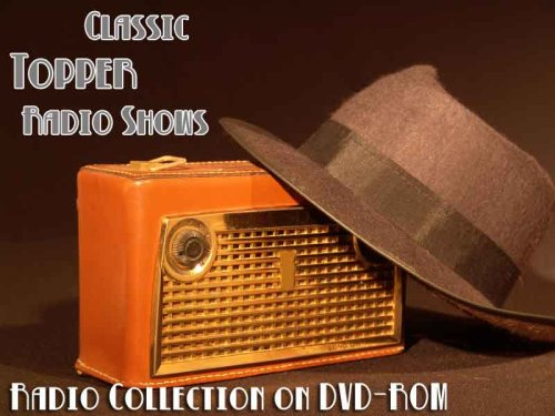 3 Classic Topper Old Time Radio Broadcasts On Dvd (Over 82 Minutes Running Time)