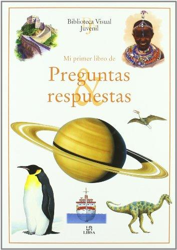 Mi Pimer Libro de Preguntas y Respuestas (Biblioteca Visual Juvenil)