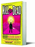 Richard Kadrey Kill the Dead (Sandman Slim 2)