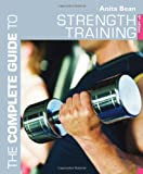 The Complete Guide to Strength Training (Complete Guides)