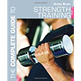 The Complete Guide to Strength Training (Complete Guides)by Anita Bean
