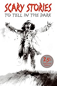 Scary Stories to Tell in the Dark 25th Anniversary Edition (Scary Stories Scary Stories)