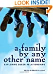 A Family by Any Other Name: Exploring...