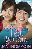 Tell You Soon: Inspirational Multiethnic Contemporary Christian Romance (Savannah Sweethearts Book 2)