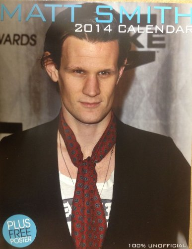 ** SPECIAL OFFER ** MATT SMITH 12 MONTH 2014 Wall Calendar - 100% Sealed - FREE POST