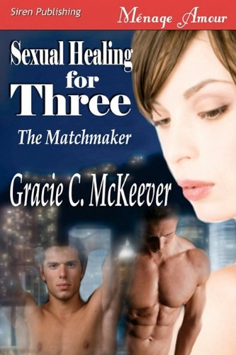 Sexual Healing for Three (The Matchmaker #5)