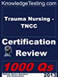 Trauma Nursing - TNCC Certification R...