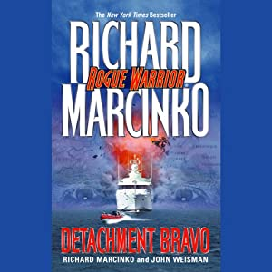 Rogue Warrior: Detachment Bravo | [Richard Marcinko, John Weisman]