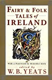 Fairy and Folk Tales of Ireland (0684829525) by WB Yeats