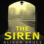 The Siren: DC Goodhew Series, Book 2 (       UNABRIDGED) by Alison Bruce Narrated by Jonathan Broadbent