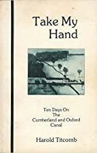 Take My Hand: Ten Days On The Cumberland and…