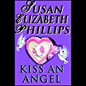 Kiss an Angel Audiobook by Susan Elizabeth Phillips Narrated by Anna Fields