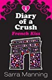 Sarra Manning Diary Of A Crush: French Kiss