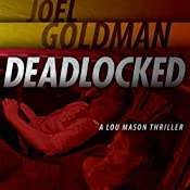 Deadlocked: Lou Mason Series, Book 4 | Joel Goldman