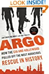 Argo: How the CIA and Hollywood Pulle...