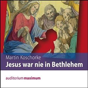 Jesus war nie in Bethlehem Hörbuch