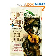 Prince of Stories: The Many Worlds of Neil Gaiman by Hank Wagner, Christopher Golden, Stephen R. Bissette and Terry Pratchett
