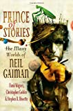 Prince of Stories: The Many Worlds of Neil Gaiman (0312387652) by Wagner, Hank