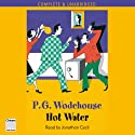 Hot Water (       UNABRIDGED) by P. G. Wodehouse Narrated by Jonathan Cecil