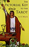 The Pictorial Key to the Tarot (Dover Occult) (0486442551) by A. E. Waite