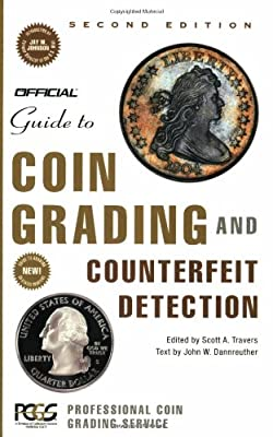 The Official Guide to Coin Grading and Counterfeit Detection, Edition #2 de Professional Coin Gradi