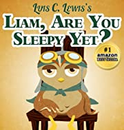 Liam, Are You Sleepy Yet? [Bedtime Stories for Kids Ages 3 & Up] (Liam the Owl Series)